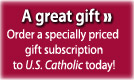 Buy a gift subscription to U.S. Catholic!